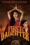 First Daughter - Susan Kaye Quinn