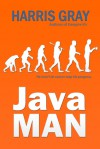 Java Man - Harris Gray