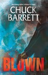 BLOWN (Gregg Kaplan Thriller Series Book 1) - Chuck Barrett