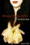 Bound by Sacrifice - Reyna Pryde