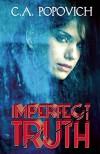 Imperfect Truth - C.A. Popovich