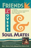 Friends, Lovers, and Soulmates: A Guide to Better Relationships Between Black Men and Women - Darlene Hopson, Derek S. Hopson