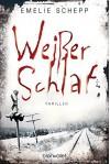 Weißer Schlaf: Thriller - Emelie Schepp, Annika Krummacher