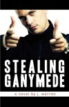 Stealing Ganymede - J. Warren