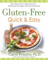 Gluten-Free Quick & Easy: From Prep to Plate Without the Fuss - 200+ Recipes for People with Food Sensitivities - Carol Fenster Ph.D.
