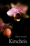 Kirscheis [German Edition] - Darleen Alexander