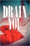 Drain You -