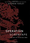 Operation Screwtape: The Art of Spiritual War - Andrew Farley