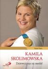 Kamila Skolimowska. Dziewczyna na medal - Rafał Bała