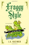 Froggy Style - J.A. Kazimer