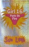 Girl 16: Pants on Fire (Girl, 15) - Sue Limb