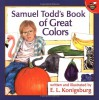 Samuel Todd's Book of Great Colors - E.L. Konigsburg