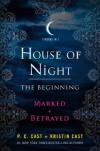 House of Night: The Beginning: Marked and Betrayed - 'P. C. Cast',  'Kristin Cast'