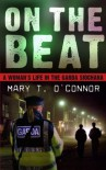 On the Beat: A Woman's Life in the Garda Siochana - Mary T. O'Connor
