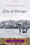 City of Oranges: An Intimate History of Arabs and Jews in Jaffa - Adam LeBor