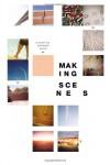 Making Scenes - Adrienne Eisen