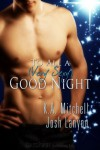To All a (Very Sexy) Good Night - K.A. Mitchell, Josh Lanyon