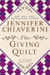 The Giving Quilt: An Elm Creek Quilts Novel - Jennifer Chiaverini