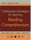 Collaborative Strategies for Teaching Reading Comprehension: Maximizing Your Impact - Judi Moreillon