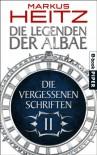Die Vergessenen Schriften 2: Die Legenden der Albae - Markus Heitz