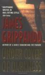 Under Cover Of Darkness - James Grippando