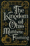 The Kingdom of Ohio - Matthew Flaming