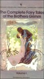 Complete Fairy Tales of the Brothers Grimm - Jacob Grimm