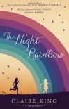 The Night Rainbow - Claire  King