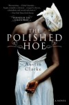 The Polished Hoe : A Novel - Austin Clarke