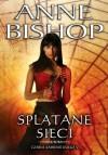 Splątane sieci. Czarne kamienie - Bishop Anne