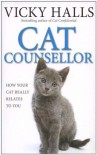 Cat Counsellor: How Your Cat Really Relates To You - Vicky Halls