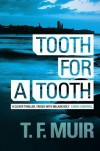Tooth for a Tooth - T.F. Muir