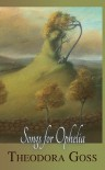 Songs for Ophelia - Theodora Goss