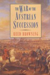 The War of the Austrian Succession - Reed Browning