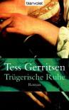 Trügerische Ruhe - Tess Gerritsen
