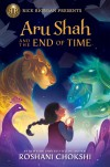 Aru Shah and the End of Time (A Pandava Novel Book 1) (Pandava Series) - Roshani Chokshi
