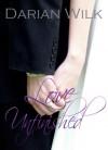 Love Unfinished - Darian Wilk