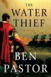 The Water Thief - Ben Pastor