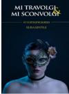 Mi Travolgi & Mi Sconvolgi: Volume 5 - Elisa Gentile
