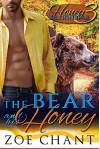 The Bear and his Honey: BBW Bear Shifter Paranormal Romance (Honey for the Billionbear Book 3) - Zoe Chant