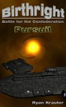 Birthright: Battle for the Confederation- Pursuit - Ryan Krauter