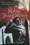 Ruby Tear Catcher: An Iranian Woman's Story of Intolerance - Nahid Sewell
