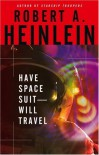 Have Spacesuit, Will Travel (Paperback) - Robert A. Heinlein (Author)