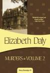 Murders in Volume 2: Henry Gamadge #3 - Elizabeth Daly