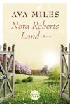 Nora Roberts Land (MIRA Star Bestseller Autoren Romance) - Ava Miles, Anke Brockmeyer