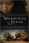 Mornings in Jenin Publisher: Bloomsbury USA; 1 Reprint edition - Susan Abulhawa