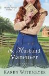 The Husband Manuever - Karen Witemeyer
