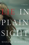 Lie in Plain Sight: A Thriller (Maeve Conlon Novels) - Maggie Barbieri