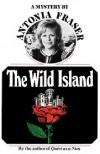 The Wild Island - Antonia Fraser
