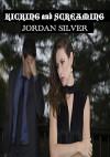 Kicking and Screaming - Jordan Silver